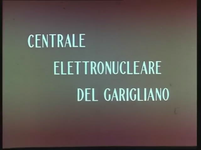 Una Nuova fonte di energia / The electronuclear power station of the Garigliano