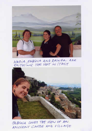 Above, Maria, Fabiola and Rainer are enjoying the visit in Italy; Below, Fabiola loves the view of an ancient castle and village