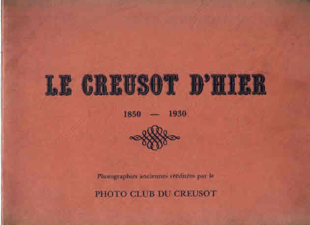 A historic album about Creusot in 1850-1930