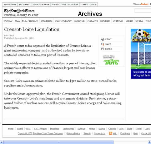 网页大意:路透社1984.12.13消息,法国法院今天核准对Creusot-Loire(克斯洛瓦)公司进行清算.该公司估计亏欠银行和供应商2.6亿到3.2亿.法国国有的Usinor集团将接管克斯洛瓦的冶金和军备部分,Fromatome将获得克斯洛瓦的能源和锅炉方面的订单