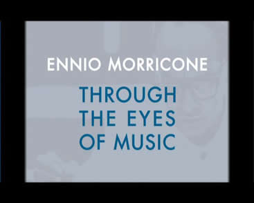 Ennio Morricone - Through the eyes of music