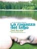 湖边的孩子 Ragazza del lago, La (2007)