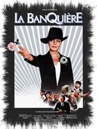 La banquiere/The Lady Banker (Francis Girod) (直译 女银行家)