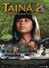 亚马逊河历险记2 Tainá 2 - A Aventura Continua