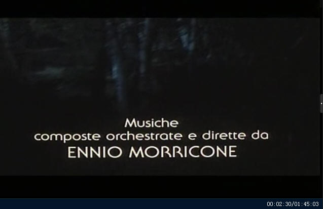 It is shown that the film was composed and directed by Ennio Morricone (00:02:30)