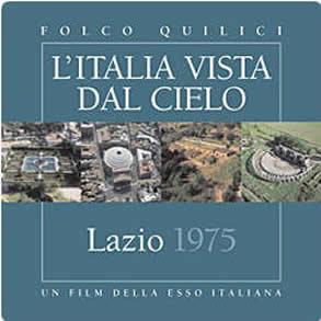 """电影""""拉齐奥"""" 由埃索1975年拍摄 2002年重版的系列电影""""从天空看意大利"""""""
