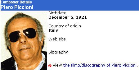 作曲家Piero Piccioni,他也是一位十分高产的作曲家,自1950-2008年,可以看到他的大量作品.上右图显示在1972年他为此系列片谱曲